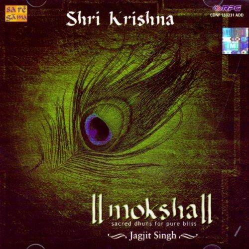 Moksha: Shri Krishna by Jagjit Singh Devotional Album MP3 Songs
