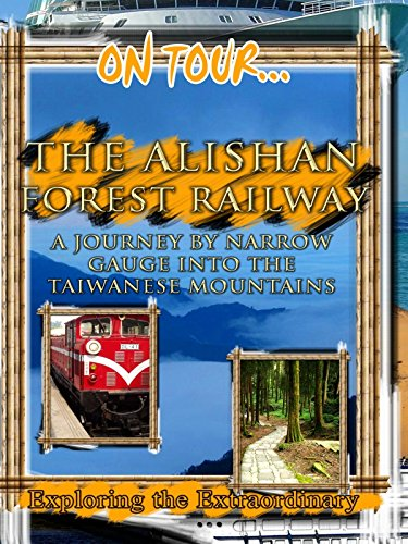 On Tour... THE ALISHAN FOREST RAILWAY