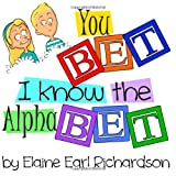 img - for You BET I know the AlphaBET! book / textbook / text book