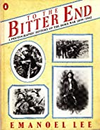 To the Bitter End - A photographic History…