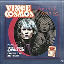 Vince Cosmos: Glam Rock Detective (       UNABRIDGED) by Paul Magrs Narrated by Julian Rhind-Tutt, Katy Manning, Lauren Kellegher, Margaret Cabourn Smith, Alex Lowe, David Benson