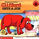 Norman Bridwell Clifford Gets a Job (Clifford the big red dog)