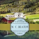 Death of a Perfect Wife: A Hamish Macbeth Mystery, Book 4 (       UNABRIDGED) by M. C. Beaton Narrated by Shaun Grindell