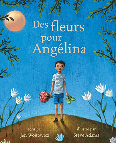 Des fleurs pour Angelina  [Wojtowicz, Jen - Duchesne, Christiane] (Tapa Blanda)