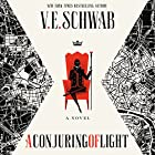 A Conjuring of Light: Shades of Magic, Book 3 Hörbuch von V. E. Schwab Gesprochen von: Kate Reading, Michael Kramer