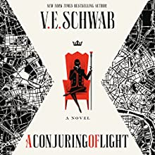 A Conjuring of Light: Shades of Magic, Book 3 | Livre audio Auteur(s) : V. E. Schwab Narrateur(s) : Kate Reading, Michael Kramer