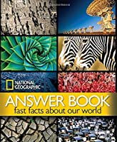 National Geographic Answer Book: Fast Facts About Our World