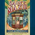 Saint Mazie: A Novel (       UNABRIDGED) by Jami Attenberg Narrated by Tavia Gilbert