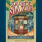 Saint Mazie: A Novel | Jami Attenberg