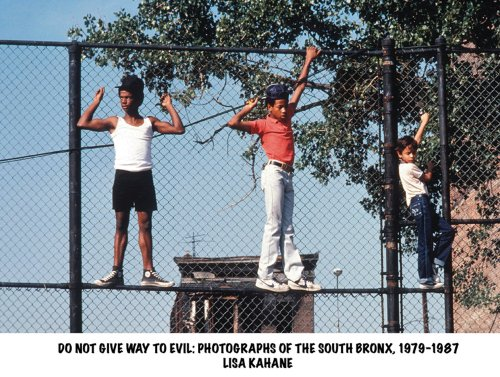 Do Not Give Way To Evil: Photographs of the South Bronx, 1979-1987