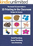 The Invent To Learn Guide to 3D Print...
