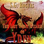 The Last Great Wizard of Yden | S. G. Rogers