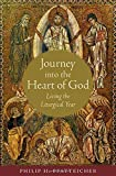 Journey into the Heart of God: Living the Liturgical Year