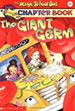 The Magic School Bus Science Chapter Book #6: The Giant Germ (0439204208) by Capeci, Anne