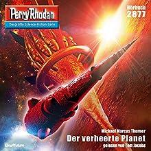 Der verheerte Planet (Perry Rhodan 2877) Hörbuch von Michael Marcus Thurner Gesprochen von: Tom Jacobs