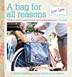 img - for A Bag for All Reasons: 12 all-new bags and purses to sew for every occasion book / textbook / text book
