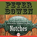 Notches: A Montana Mystery featuring Gabriel Du Pré, Book Four Audiobook by Peter Bowen Narrated by Jim Meskimen