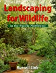 Landscaping for Wildlife in the Pacif...