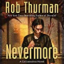 Nevermore: Cal Leandros, Book 10 Audiobook by Rob Thurman Narrated by MacLeod Andrews