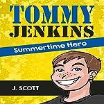Tommy Jenkins: Summertime Hero | J. Scott