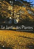 echange, troc Gilles Clément, Jean-François Lagneau, Yves Laissus, Alexandre Gady, Collectif - Le Jardin des Plantes : Muséum national d'Histoire naturelle