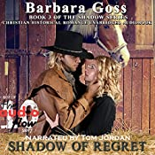 Shadow of Regret: Book 3 of the Shadow Series  | [Barbara Goss]