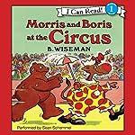 Morris and Boris at the Circus | B. Wiseman