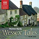 Wessex Tales (       UNABRIDGED) by Thomas Hardy Narrated by Neville Jason