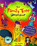 The Family Tree Detective: Cracking the Case of Your Family's Story (0613251253) by Douglas, Ann