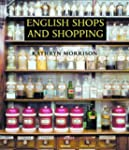 English Shops and Shopping: An Archit...