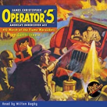 Operator #5 V13: March of the Flame Marauders Audiobook by Curtis Steele Narrated by Milton Bagby