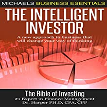 The Intelligent Investor: A New Approach to Business That Will Change Your Way of Thinking (       UNABRIDGED) by James Harper Narrated by Dave Wright