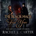 First Year: The Black Mage, Book 1 Audiobook by Rachel E. Carter Narrated by Melissa Moran