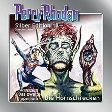 Hornschrecken (Perry Rhodan Silber Edition 18) Hörbuch von Clark Darlton, Kurt Brand, Kurt Mahr Gesprochen von: Josef Tratnik