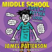 Middle School: Just My Rotten Luck: Middle School 7 | James Patterson