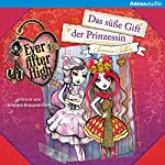 Das süße Gift der Prinzessin (Ever After High 4) | Suzanne Selfors