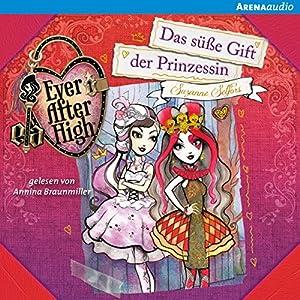 Das süße Gift der Prinzessin (Ever After High 4) Hörbuch