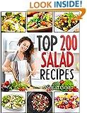 Salads - Top 200 Salad Recipes Cookbook (Salads, Salads Recipes, Salads to go, Salad Cookbook, Salads Recipes Cookbook, Salads for Weight Loss, Salad Dressing Recipes, Salad Dressing, Fruit Salad)