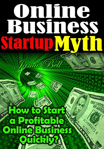 BUSINESS Online Business Startup Myth How To Start A Profitable Online Busi