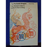 "Portable Dragon: Western Man's Guide to the ""I Ching""by Siu"