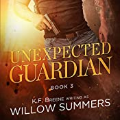 Unexpected Guardian: Skyline Trilogy, Book 3 | Willow Summers, K. F. Breene