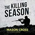 The Killing Season: Carter Blake, Book 1 (       UNABRIDGED) by Mason Cross Narrated by Eric Meyers