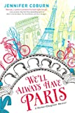 img - for We'll Always Have Paris: A Mother/Daughter Memoir book / textbook / text book