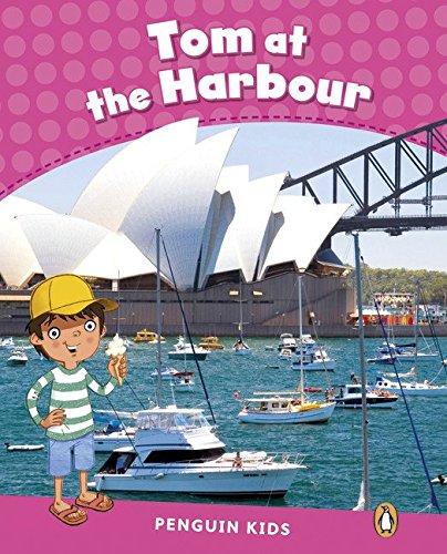 Penguin Kids 2 Tom At The Harbour Reader CLIL (Penguin Kids Level 2)