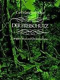 Der Freischutz :  complete vocal and orchestral score /