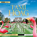 The Trouble with J. J. | Tami Hoag