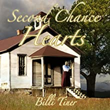 Second Chance Hearts (       UNABRIDGED) by Billi Tiner Narrated by Rebecca Roberts