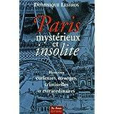 Paris myst�rieux et insolitepar Dominique Lesbros