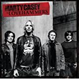 Marty Casey & Lovehammers ~ Lovehammers
