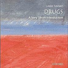 Drugs: A Very Short Introduction   Livre audio Auteur(s) : Leslie Iverson Narrateur(s) : Suzanne Toren